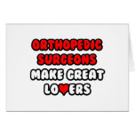 Orthopedic Surgeons Make Great Lovers Greeting Card