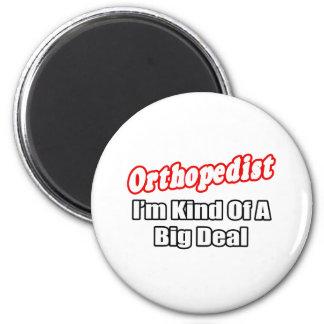 Orthopedist Big Deal Refrigerator Magnet
