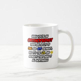 Orthopedist .. OMG WTF LOL Coffee Mug