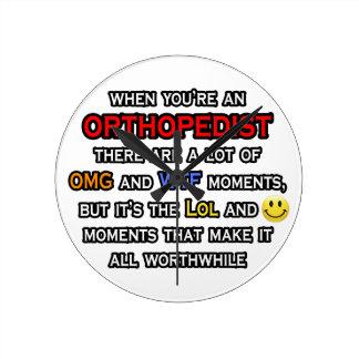 Orthopedist ... OMG WTF LOL Round Clock