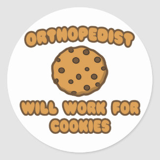 Orthopedist Will Work for Cookies Round Stickers