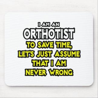Orthotist .. Assume I Am Never Wrong Mouse Pad