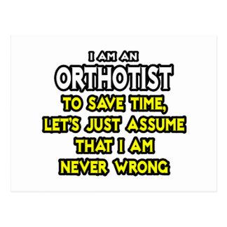 Orthotist .. Assume I Am Never Wrong Postcard