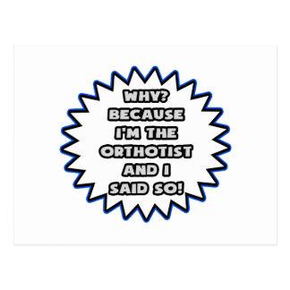 Orthotist .. Because I Said So Postcard