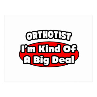 Orthotist .. Big Deal Postcard