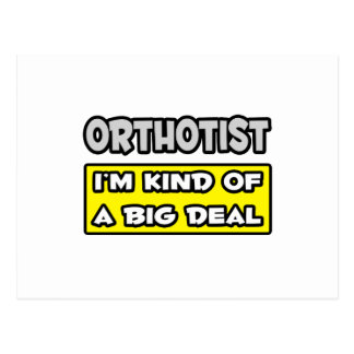 Orthotist .. I'm Kind of a Big Deal Postcard
