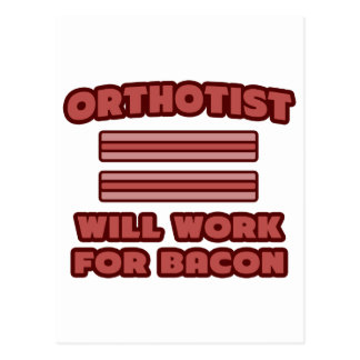 Orthotist .. Will Work For Bacon Postcard