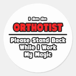 Orthotist ... Work My Magic Classic Round Sticker