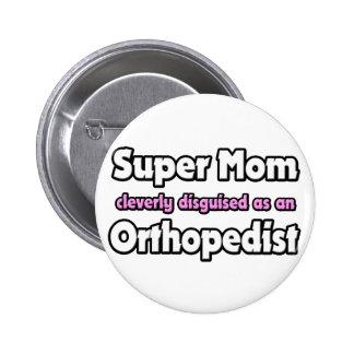 Ortopedista estupendo de la mamá… pin redondo 5 cm