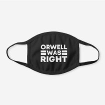 Orwell was right black cotton face mask