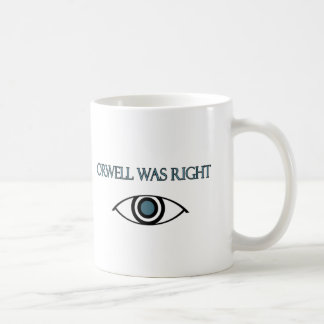 Orwell Was Right Classic White Coffee Mug