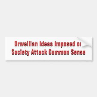 Orwellian Ideas Imposed on Society Attack Commo... Bumper Sticker