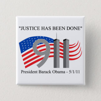 Osama Bin Laden - Justice Has Been Done Pinback Button
