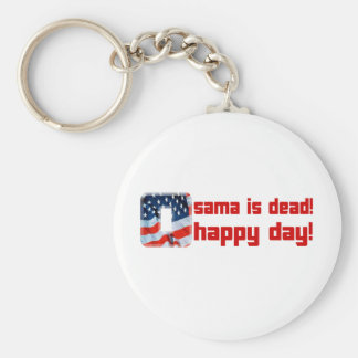 Osama is Dead O Happy Day copy Keychains