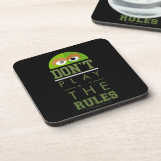 Oscar Don't Play by Rules Drink Coaster