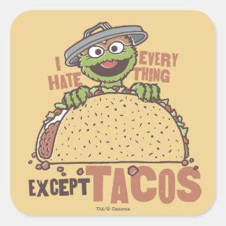 Oscar I Hate Everything Except Tacos Square Sticker