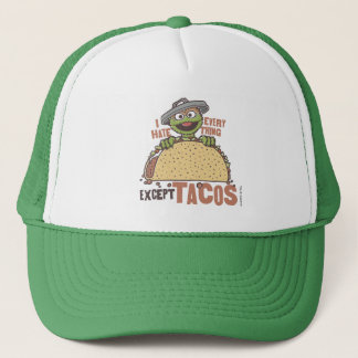 Oscar I Hate Everything Except Tacos Trucker Hat