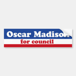 OSCAR MADISON FOR COUNCIL bumper sticker