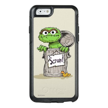 Oscar The Grouch Scram Otterbox Iphone 6/6s Case by SesameStreet at Zazzle