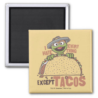 OscarI Hate Everything Except Tacos Magnet