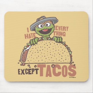 OscarI Hate Everything Except Tacos Mouse Pad