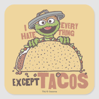 OscarI Hate Everything Except Tacos Square Sticker
