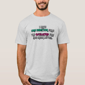 Oscillating Fans Are Better T-Shirt
