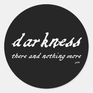 Oscuridad allí y nada más cita del Poe Pegatina Redonda