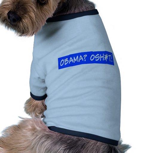 oshi*t de obama camiseta con mangas para perro