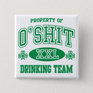O'Shit Irish Drinking Team Pinback Button