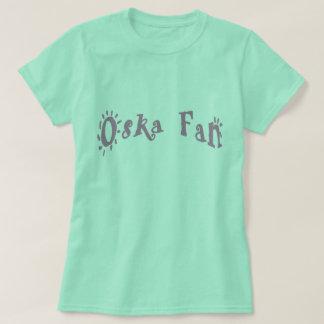 Oska Fan T-Shirt
