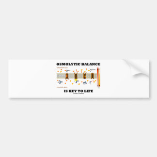Osmolytic Balance Is Key To Life Na-K Pump Bumper Stickers