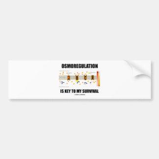 Osmoregulation Is Key To My Survival Car Bumper Sticker