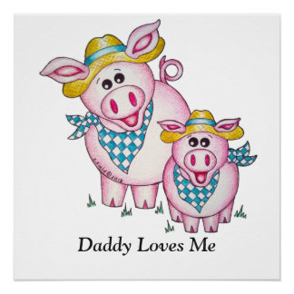 "OSo Cute ""Daddy Loves Me"" Pig Poster"