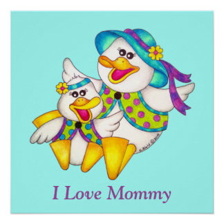 "OSo Cute ""I Love Mommy"" Duck Perfect Poster"