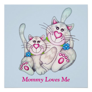 "OSo Cute ""Mommy Loves Me"" Cat Poster"