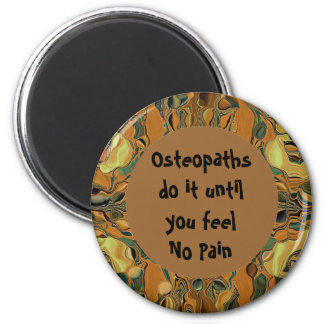 Osteopaths do it humor 2 inch round magnet