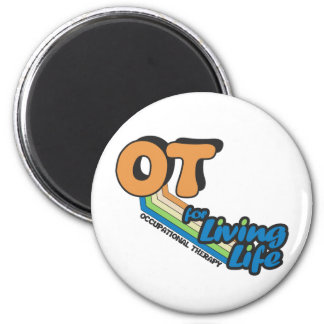 OT for Living Life 2 Inch Round Magnet