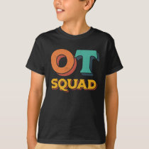 OT Squad Occupational Therapy Therapist T-Shirt