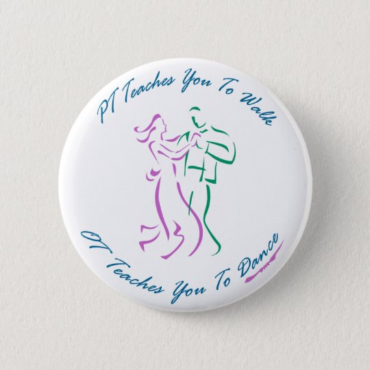 OT Teaches You To Dance Pinback Button