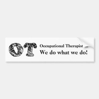 OT, We do what do Bumper Sticker