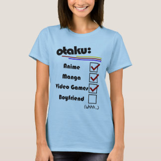 Otaku (female version - male availible) T-Shirt