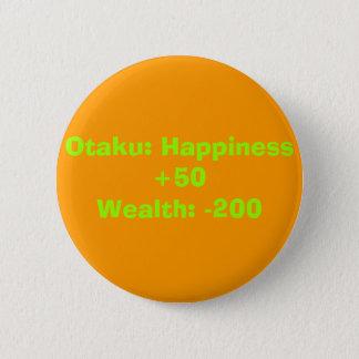 Otaku: Happiness +50Wealth: -200 Pinback Button
