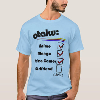 Otaku (male version - female availible) T-Shirt