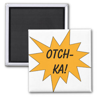¡Otch-ka! Imán Cuadrado