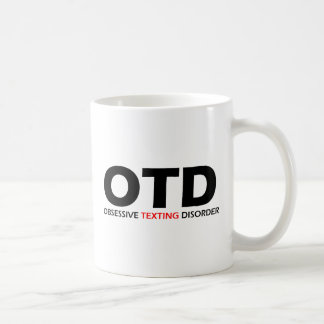 OTD - Desorden obsesivo de Texting Taza
