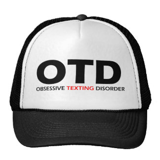OTD - Obsessive Texting Disorder Trucker Hat