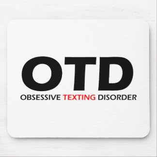 OTD - Obsessive Texting Disorder Mouse Pad