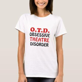 OTD Obsessive Theatre Disorder T-Shirt