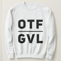 OTF GVL SWEATSHIRT